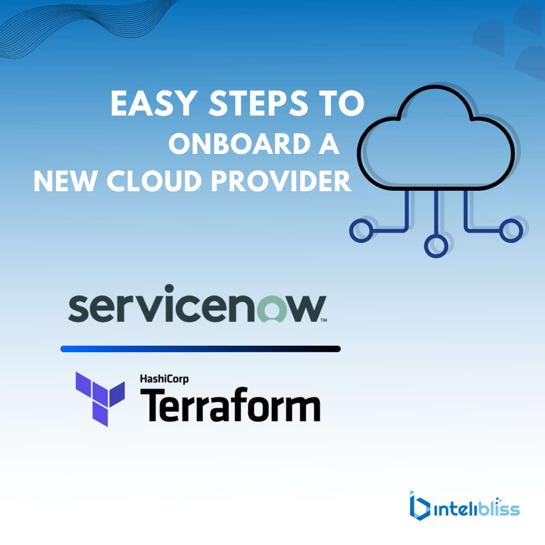 6 easy steps to onboard a new Cloud Provider in ServiceNow using Hashicorp Terraform